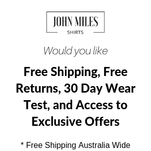 John Miles Free Shipping, Free Returns, 30 Day Wear Test, and Access to Exclusive Offers